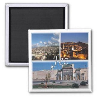 Aimant MA * Le Maroc - - Fez