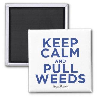 Aimant Maintenez calme et tirez les mauvaises herbes
