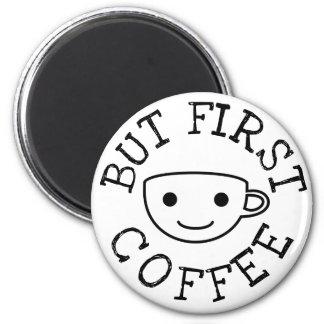 Aimant Mais premier café