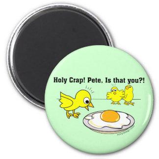 Aimant Merde sainte ! Peter, est que vous ?