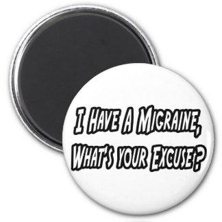Aimant Migraine… votre excuse ?