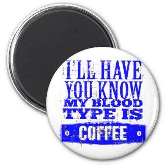 Aimant Mon groupe sanguin est café