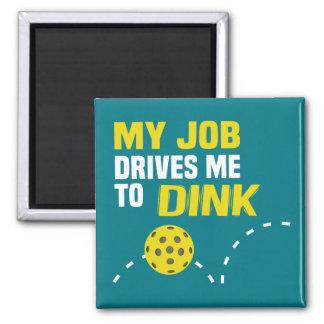 """Aimant """"Mon travail me conduit à l'aimant de Dink"""""""