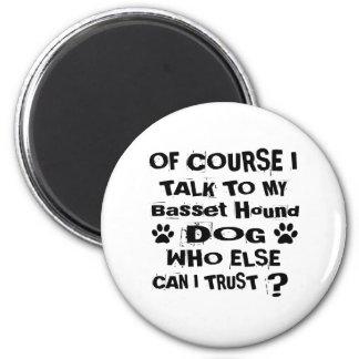 Aimant Naturellement je parle à mes conceptions de chien
