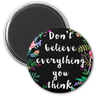 Aimant Ne croyez pas tout que vous pensez