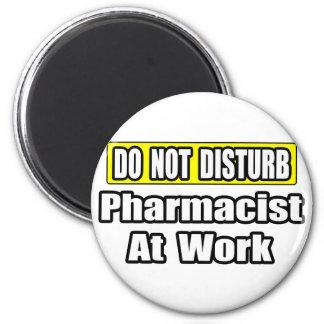 Aimant Ne dérangez pas… le pharmacien au travail