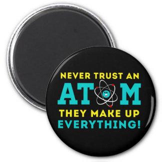 Aimant Ne faites jamais confiance à un atome, ils