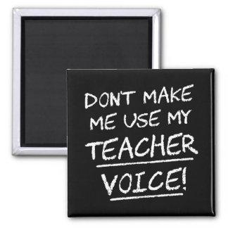 Aimant Ne m'incitez pas à employer ma voix de professeur