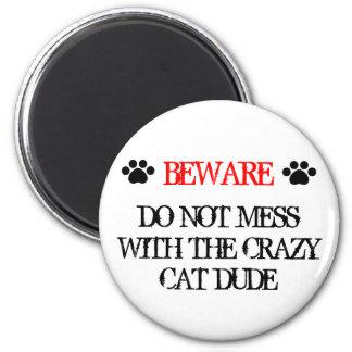 Aimant Ne salissez pas avec le type fou de chat