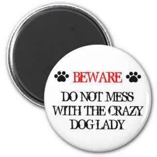 Aimant Ne salissez pas avec Madame folle de chien