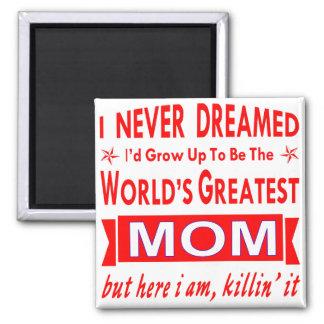 Aimant Non jamais rêvé je serais la plus grande maman du