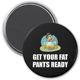 Aimant Obtenez à votre gros pantalon le thanksgiving prêt