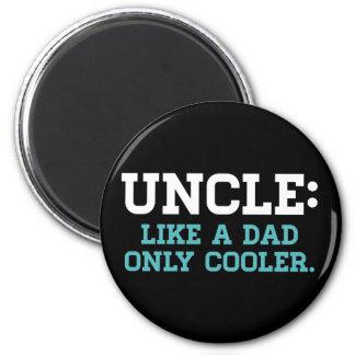 Aimant Oncle, comme un papa, seulement plus frais