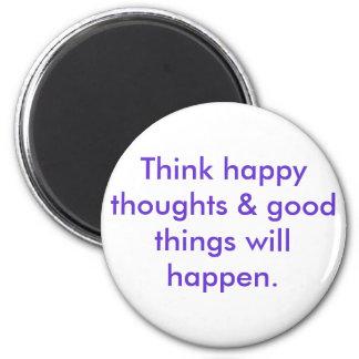 Aimant Pensez que les pensées heureuses et les bonnes cho