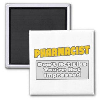 Aimant Pharmacien. Vous êtes impressionnés