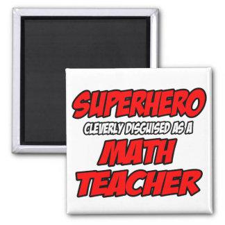 Aimant Professeur de maths de super héros…