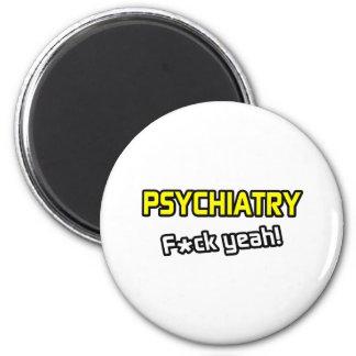Aimant Psychiatrie… F-CK ouais !