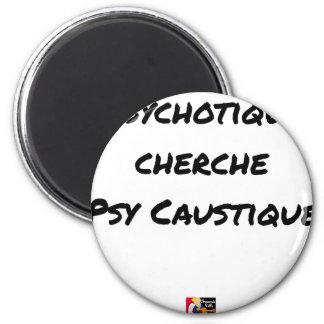 Aimant PSYCHOTIQUE CHERCHE PSY CAUSTIQUE - Jeux de mots