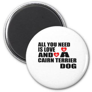 Aimant Tous vous avez besoin des conceptions de chiens de