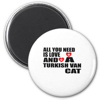 AIMANT TOUT QUE VOUS AVEZ BESOIN EST LOVE TURKISH VAN CAT