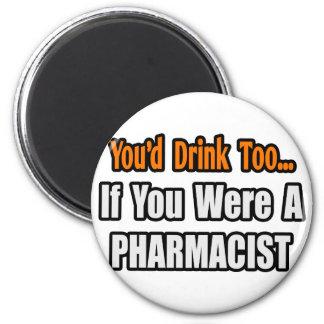 Aimant Vous boiriez trop… le pharmacien