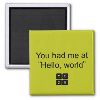 """Aimant Vous m'avez eu à """"bonjour, monde """""""