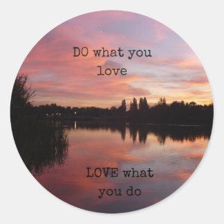 AIMEZ ce que vous FAITES ce que vous aimez Sticker Rond