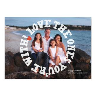 Aimez ceux que vous êtes avec ! avec la photo carton d'invitation  12,7 cm x 17,78 cm