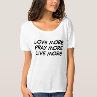 Aimez et priez plus t-shirt
