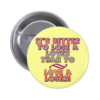 Aimez le T-shirts et les cadeaux d'un perdant pour Badges