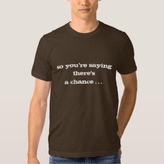 Ainsi vous dites qu'il y a une occasion… t-shirts