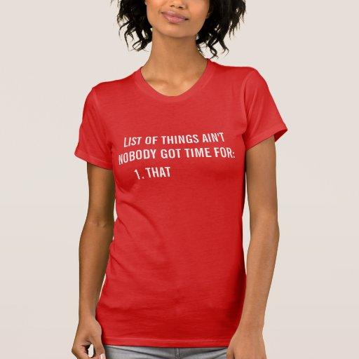 AINT PERSONNE A OBTENU À HEURE POUR CELA la pièce  T-shirts