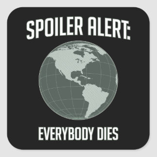 Alerte de spoiler de la terre : Tout le monde Stickers Carrés