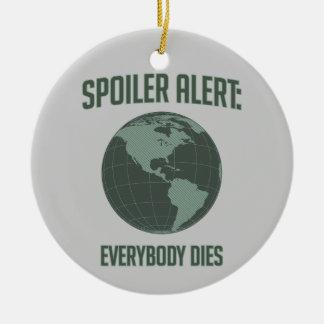 Alerte de spoiler de la terre : Tout le monde meur Décorations Pour Sapins De Noël