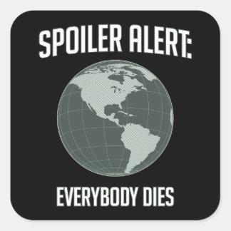 Alerte de spoiler de la terre : Tout le monde Sticker Carré