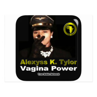 Alexyss K. Tylor Vagina Power™ sur Nubia vrai TV Carte Postale