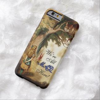Alice au pays des merveilles étaient toute folle coque iPhone 6 barely there