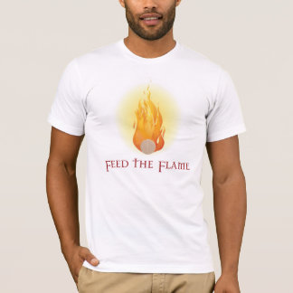 Alimentez la flamme t-shirt