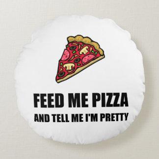 Alimentez-moi la pizza assez coussins ronds
