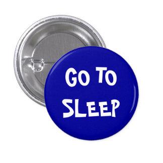 Allez dormir pin's