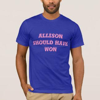 Allison devrait avoir gagné - deux fois, chemise t-shirt