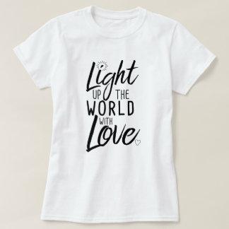 Allumez le monde avec le blanc de T-shirt d'amour