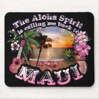 Aloha l'esprit m'appelle de nouveau à Maui Tapis De Souris