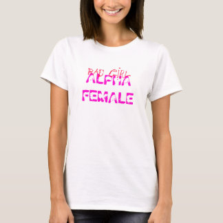ALPHA FILLE FÉMININE et MAUVAISE 2 aucun logo T-shirt