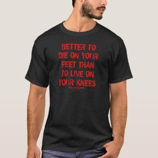 Améliorez pour mourir sur vos pieds… t-shirt