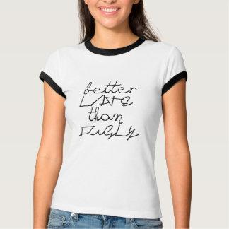 améliorez tard que la conception fugly drôle de t-shirt