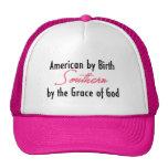 Américain par la naissance, du sud par la Grâce de Casquette
