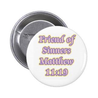 Ami de 11h19 de Matthew de pécheurs Pin's
