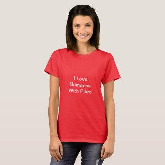 Amour du rouge I quelqu'un avec la chemise fibro T-shirt