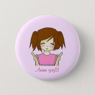 Anime yay ! ! bouton badges